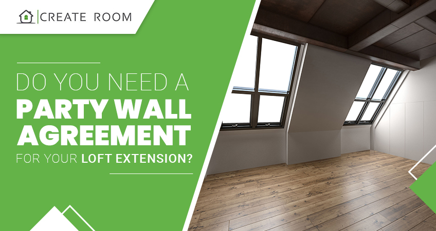 Do You Need a Party Wall Agreement for Your Loft Extension